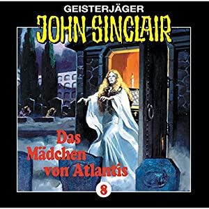 Das Mädchen von Atlantis (John Sinclair 8) Hörspiel