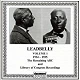 The Remaining ARC & Library of Congress Recordings, Vol. 1 (1934-1935) by Leadbelly (2000-09-07)