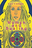 Women and Healing, Lucy Costigan, 0595380719