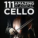 111 Amazing Classical: Cello