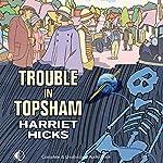 Trouble in Topsham   Harriet Hicks