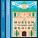 The Museum of Things Left Behind Audiobook by Seni Glaister Narrated by Jot Davies