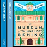 The Museum of Things Left Behind | Seni Glaister