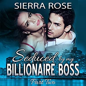 Seduced by My Billionaire Boss, Book 2 Audiobook