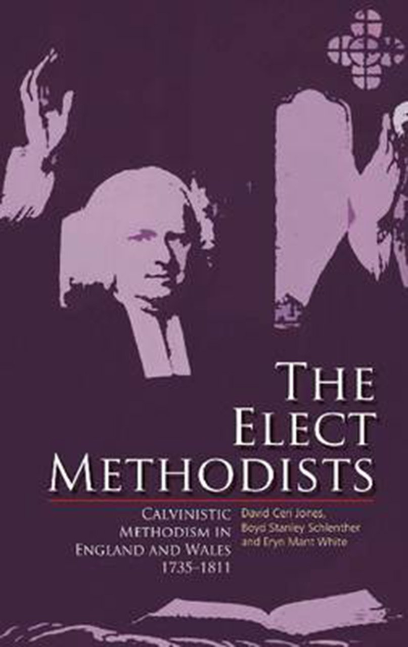Download The Elect Methodists: Calvinistic Methodism in England and Wales, 1735-1811 pdf epub
