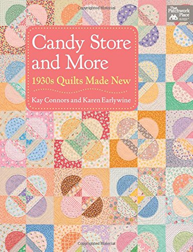 - Candy Store and More: 1930s Quilts Made New