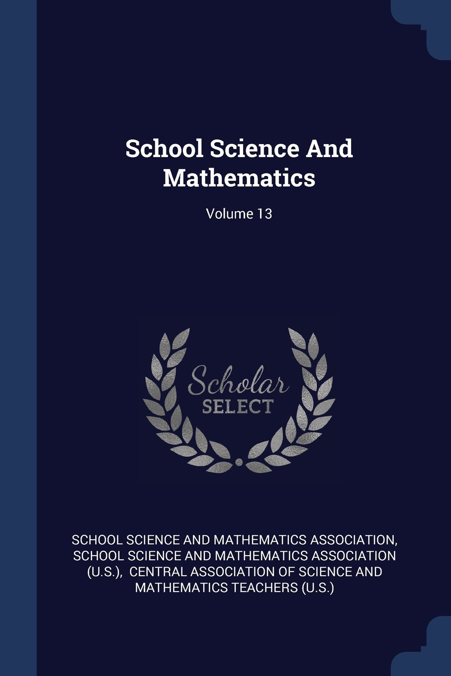Download School Science And Mathematics; Volume 13 PDF