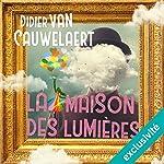 La maison des lumières | Didier Van Cauwelaert