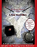 The Scarlet Pimpernel needs A Few Good Men: A Pride and Prejudice Continuation: Life after the Wedding book 5 (Life After the Wedding Series)