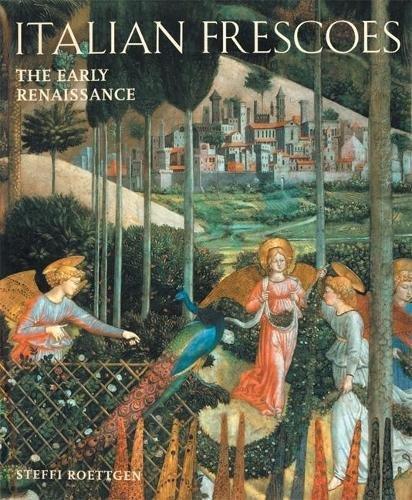 Italian Frescoes: The Early Renaissance 1400-1470 Byzantine Italian