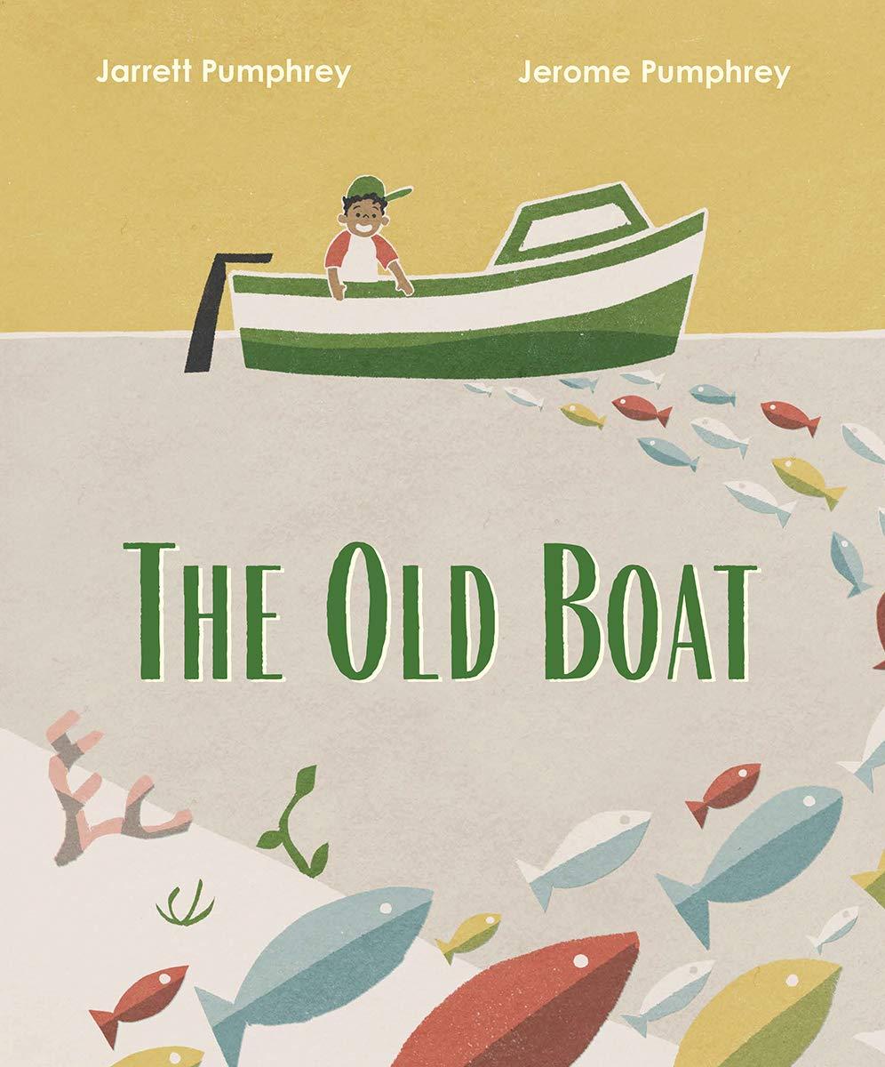 The Old Boat: Pumphrey, Jarrett, Pumphrey, Jerome: 9781324005179:  Amazon.com: Books