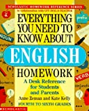 Everything You Need to Know About English Homework/4th to 6th Grades (Scholastic Homework Reference Series)