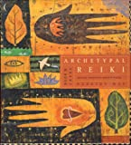 Archetypal Reiki: Spiritual, Emotional and Physical Healing : Book and Cards