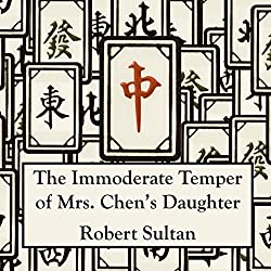 The Immoderate Temper of Mrs. Chen's Daughter