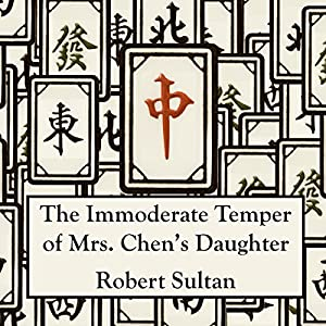 The Immoderate Temper of Mrs. Chen's Daughter Audiobook