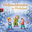Weihnachtszauber im Wichtelland Hörbuch von Annette Moser Gesprochen von: Tommi Piper