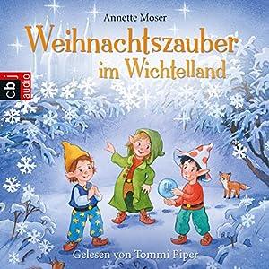 Weihnachtszauber im Wichtelland Hörbuch