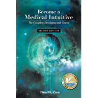 Become a Medical Intuitive - Second Edition: The Complete Developmental Course