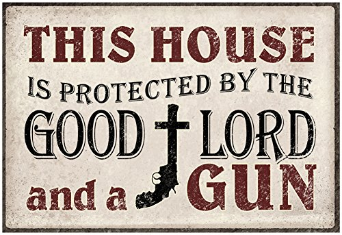This House Protected by the Good Lord and a Gun Poster 19 x 13in