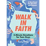 Walk in Faith: 5-Minute Devotions for Teen Guys