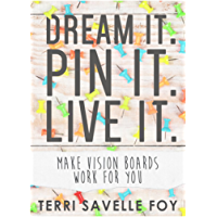 Dream it. Pin it. Live it.: Make Vision Boards Work For You (English Edition)
