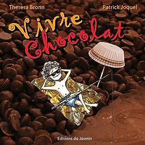 """Afficher """"Vivre chocolat"""""""