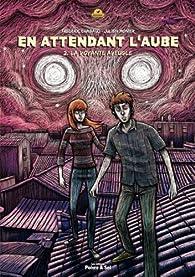 En attendant l'aube, tome 2 : La voyante aveugle par Frédéric Chabaud