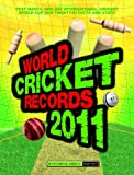 World Cricket Records 2011, Chris Hawkes, 1847326153