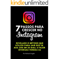 7 Passos para Crescer no Instagram: Revelado o método que utilizei para sair dos 1k aos 20k e fazer diversas vendas em 30 Dias.