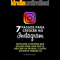 7 Passos para Crescer no Instagram: Revelado o método que utilizei para sair dos 1k aos 20k e fazer diversas vendas em…