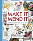 img - for Make It and Mend It: Over 30 Ideas to Make, Bake, Sew and Grow! book / textbook / text book