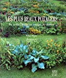 Les Plus Beaux Potagers : Du jardin ouvrier au potager de château