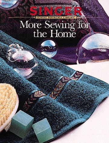 More Sewing for the Home (Singer Sewing Reference Library)