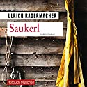Saukerl (Kommissar Alois Schön 1) Audiobook by Ulrich Radermacher Narrated by Thomas Birnstiel