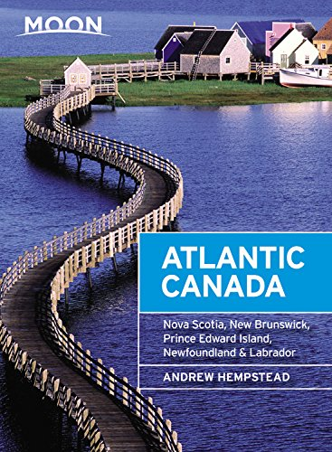Moon Atlantic Canada: Nova Scotia, New Brunswick, Prince Edward Island, Newfoundland & Labrador (Travel Guide) [Andrew Hempstead] (Tapa Blanda)