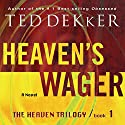 Heaven's Wager: The Heaven Trilogy, Book 1 Audiobook by Ted Dekker Narrated by Tim Gregory