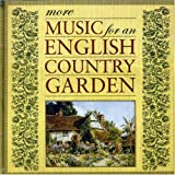 More Music for an English Country Garden