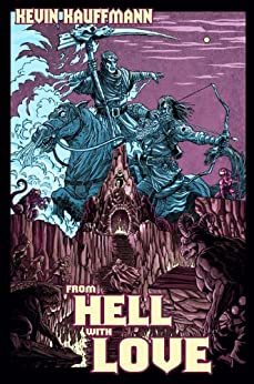 From Hell with Love (The Forsaken Comedy Book 1) by [Kauffmann, Kevin]