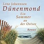 Dünenmond: Ein Sommer an der Ostsee | Lena Johannson