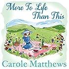 More to Life Than This Hörbuch von Carole Matthews Gesprochen von: Annie Aldington