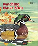 Watching Water Birds, Jim Arnosky, 0792270738