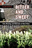 Bitter and Sweet: Food, Meaning, and Modernity in Rural China (California Studies in Food and Culture)