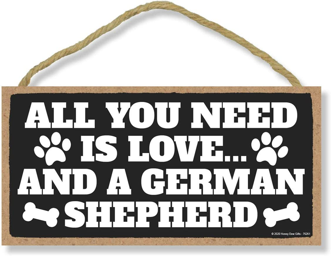 Honey Dew Gifts All You Need is Love and a German Shepherd Wooden Home Decor for Dog Pet Lovers, Hanging Decorative Wall Sign, 5 Inches by 10 Inches