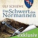 Das Schwert des Normannen (Normannen-Saga 1) Hörbuch von Ulf Schiewe Gesprochen von: Reinhard Kuhnert