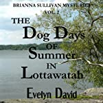 The Dog Days of Summer in Lottawatah: Brianna Sullivan Mysteries | Evelyn David