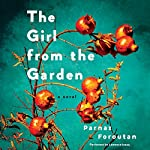 The Girl from the Garden: A Novel | Parnaz Foroutan