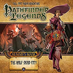 Pathfinder Legends - Mummy's Mask: The Half-Dead City