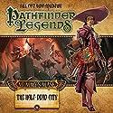 Pathfinder Legends - Mummy's Mask: The Half-Dead City Performance by Cavan Scott, Jim Groves Narrated by Stewart Alexander, Trevor Littledale, Ian Brooker, Kerry Skinner