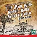 The Man Who Broke the Bank at Monte Carlo Audiobook by Robin Quinn Narrated by Jonathan Keeble
