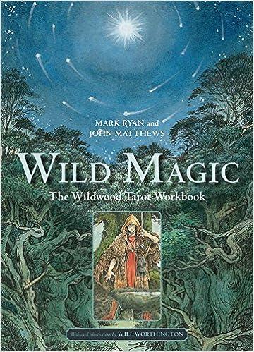Wild Magic The Wildwood Tarot Workbook Mark Ryan John Matthews